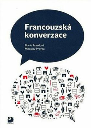 Francouzská konverzace - Učebnice - Marie Pravdová, Miroslav Pravda