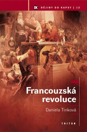 Francouzská revoluce - Daniela Tinková