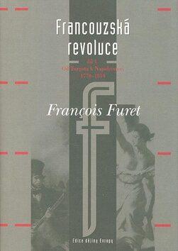 Francouzská revoluce I. díl - Francois Furet
