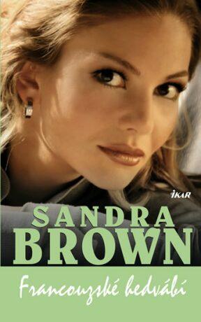 Francouzské hedvábí - Sandra Brown