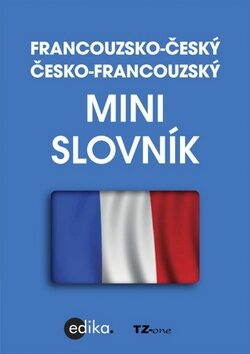 Francouzsko-český česko-francouzský minislovník - TZ-one