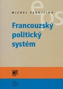Francouzský politický systém - Michel Perottino