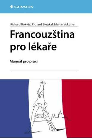 Francouzština pro lékaře - Richard Rokyta, Martin Vokurka, Richard Stejskal - e-kniha