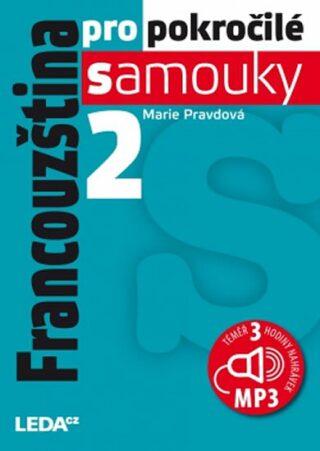 Francouzština pro pokročilé samouky 2. + CDmp3 - Marie Pravdová,