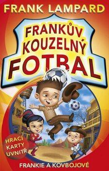 Frankův kouzelný fotbal Frankie a kovbojové - Frank Lampard