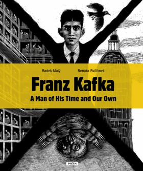 Franz Kafka - A Man of His Time and Our Own - Renáta Fučíková, Radek Malý