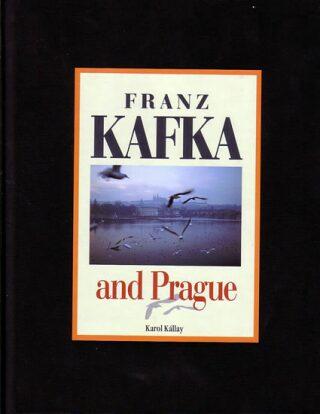 Franz Kafka and Prague - Karol Kállay