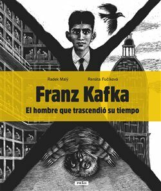 Franz Kafka - El hombre que trascendió su tiempo - Renáta Fučíková, Radek Malý