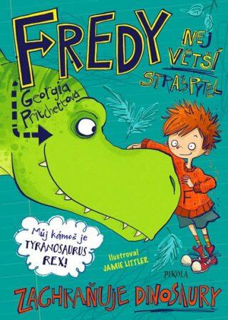 Fredy 5. Největší strašpytel zachraňuje dinosaury - Georgia Pritchettová