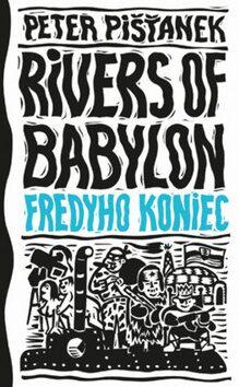 Fredyho koniec (Rivers of Babylon 3) - Peter Pišťanek