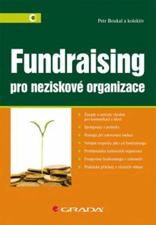 Fundraising pro neziskové organizace - Boukal  Petr