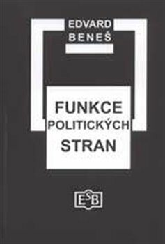 Funkce politických stran - Edvard Beneš,