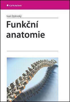 Funkční anatomie - Ivan Dylevský