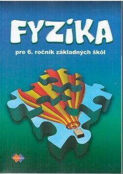 Fyzika pre 6. ročník základných škôl - Viera Lapitková