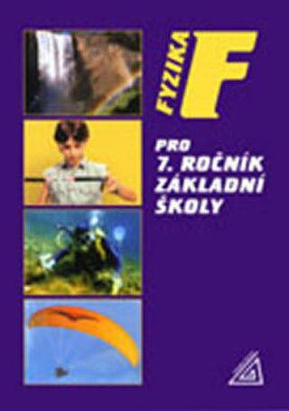 Fyzika pro 7.ročník základní školy - Růžena Kolářová, Jiří Bohuněk