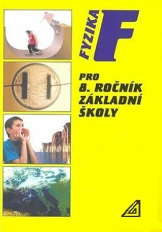 Fyzika pro 8. r. ZŠ - Růžena Kolářová, Jiří Bohuněk