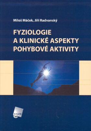 Fyziologie a klinické aspekty pohybové aktivity - Miloš Máček, Jiří Radvanský, kolektiv autorů - e-kniha