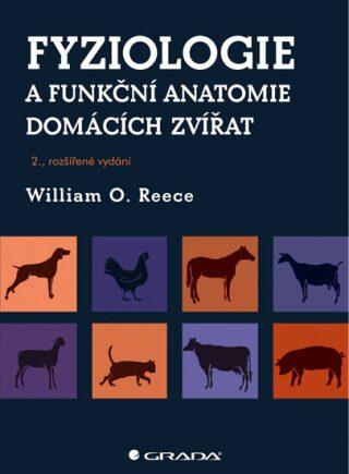 Fyziologie a funkční anatomie domácích zvířat - Reece William O.