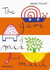 The Game of Mix and Match - Hervé Tullet