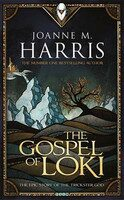 Gospel of Loki - Joanne M. Harris