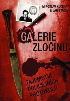 Galerie zločinu II - Jan Stach, Miroslav Kučera