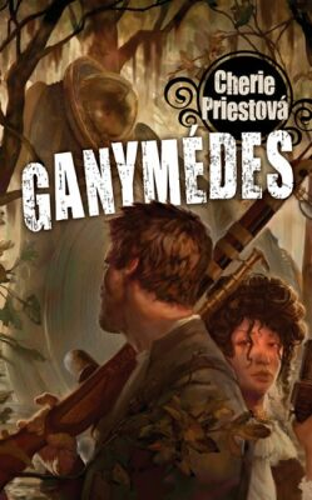 Ganymédes - Cherie Priestová