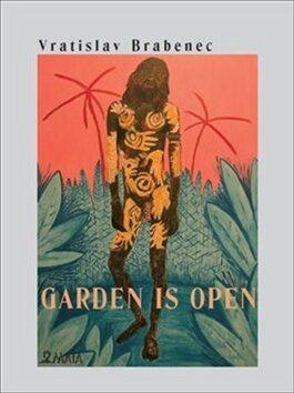 Garden is open - Vratislav Brabenec, Richard Pecha
