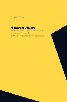 Generace Jihlava - Michal Procházka, Radim Procházka