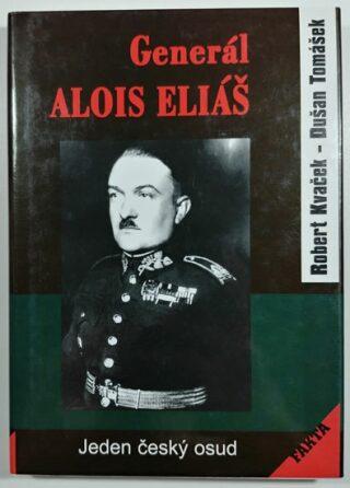 Generál Alois Eliáš - Jeden český osud - Robert Kvaček, Dušan Tomášek
