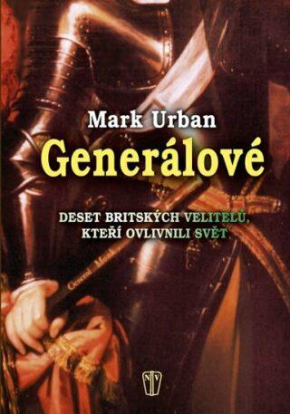 Generálové - Mark Urban