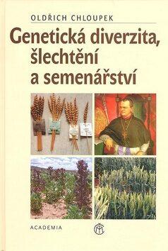 Genetická diverzita, šlechtění a semenářství - Oldřich Chloupek