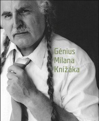 Génius Milana Knížáka - Václav Budinský, Milan Knížák