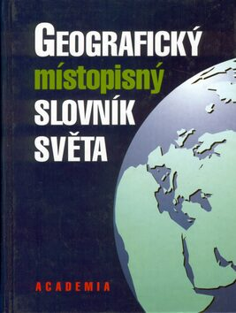 Geografický místopisný slovník světa - Jiří Strouhal