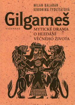 Gilgameš - Milan Balabán, Veronika Tydlitátová