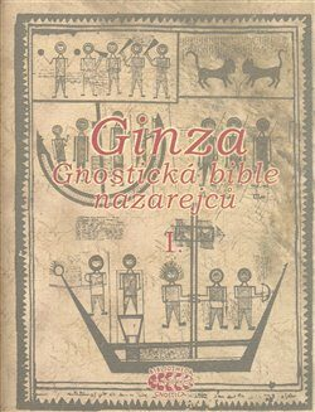 Ginza - gnostická bible nazarejců I. -