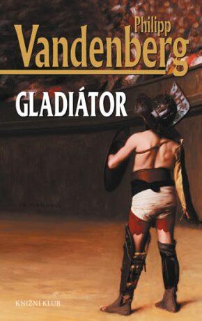 Gladiátor - Philipp Vandenberg