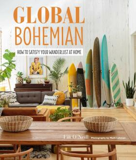 Global Bohemian: How to satisfy your wanderlust at home - Fifi O'Neill