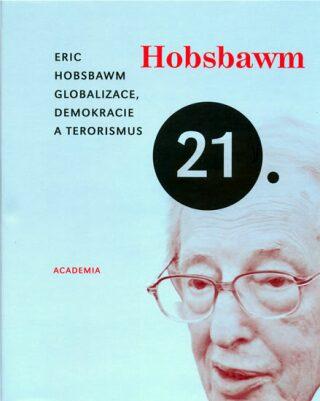 Globalizace, demokracie a terorismus - Eric Hobsbawm