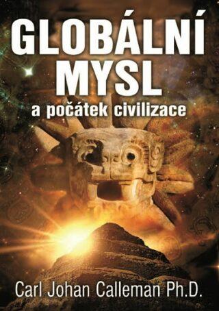 Globální mysl a počátek civilizace - Carl Johan Calleman