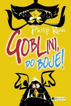 Goblini, do boje! - Philip Reeve