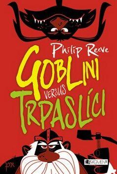 Goblini versus trpaslíci - Philip Reeve