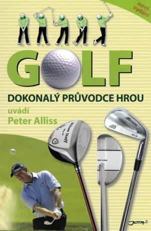 Golf, dokonalý průvodce hrou - Alliss Peter
