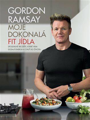 Gordon Ramsay: Moje dokonalá fit jídla - Gordon Ramsay