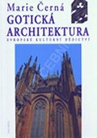 Gotická architektura – Evropské kulturní dědictví - Marie Černá