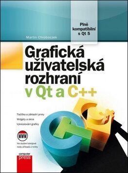 Grafická uživatelská rozhraní v Qt a C++ - Martin Chroboczek