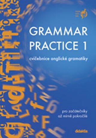 Grammar Practice 1 - cvičebnice anglické gramatiky - Juraj Belán