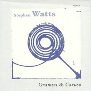 Gramsci & Caruso - Watts Stephen
