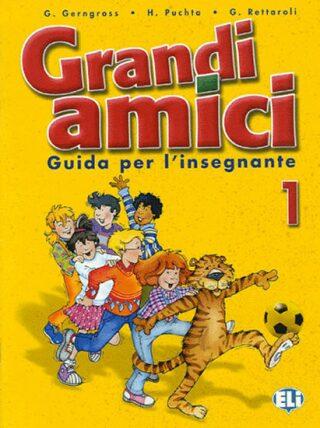 Grandi amici - 1 Guida per l´insegnante - Günter Gerngross