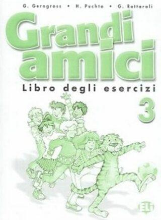 Grandi amici - 3 Libro degli esercizi - Günter Gerngross