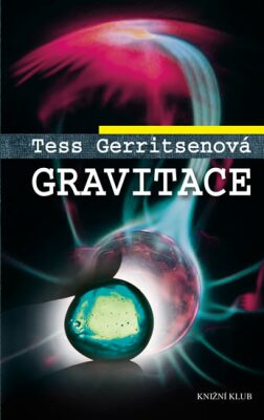 Gravitace - Tess Gerritsen
